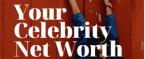 Your Celebrity Net Worth